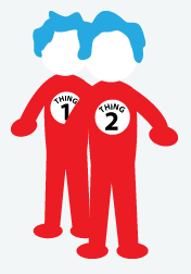 Thing 1, Thing 2